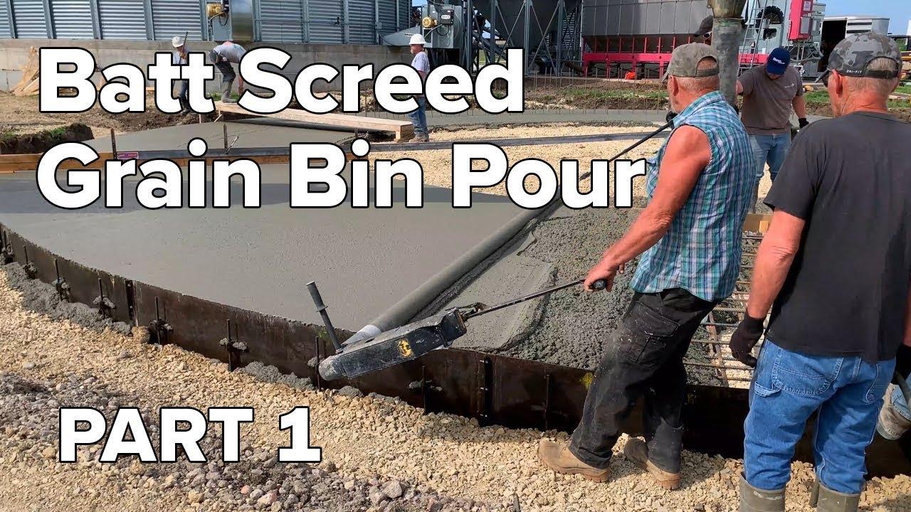 Batt Screed Grain Bin Pour Pt 1