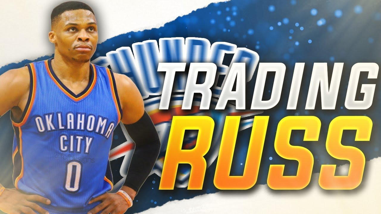 Who Could Trade for Russell Westbrook if the Thunder Rebuild?