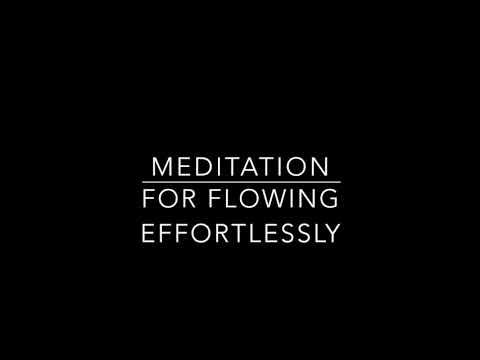 Meditation for Flowing Effortlessly