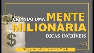 SEIS DICAS PARA VOCÊ CONSTRUIR UMA MENTE MILIONÁRIA