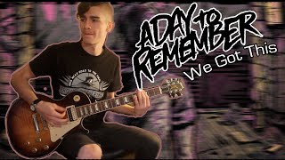 A Day To Remember - We Got This (Guitar & Bass Cover w/ Tabs)