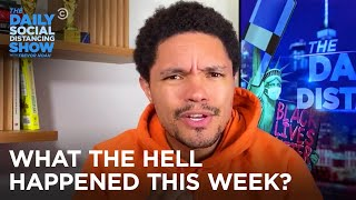What The Hell Happened This Week? Week of 8/10/2020 | The Daily Social Distancing Show