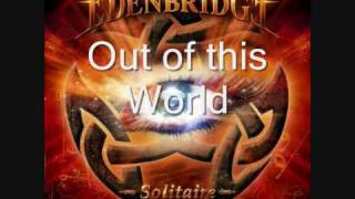 Watch Edenbridge Out Of This World video