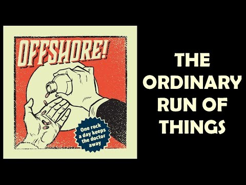 OffshOre! The Ordinary Run Of Things (Official lyrics video)
