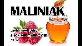 Miód pitny z sokiem malinowym - Maliniak cz. 2/3
