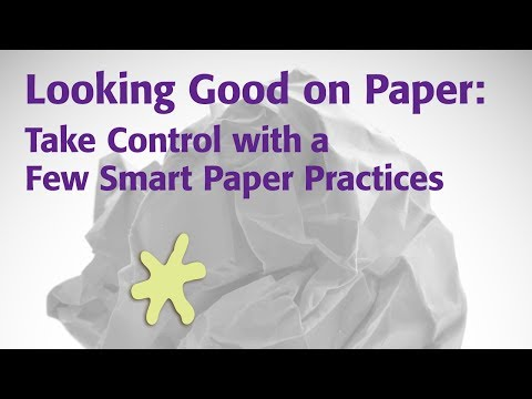 Looking Good on Paper: Take Control with a Few Smart Paper Practices