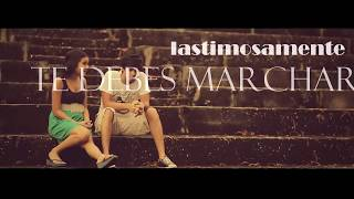 """ Te debes Marchar "" Nuevo Elias Ayaviri Ft Mauge VIDEO OFICIAL 2017"