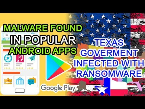 Play Store eliminates 85 malicious Apps | Texas hacked with