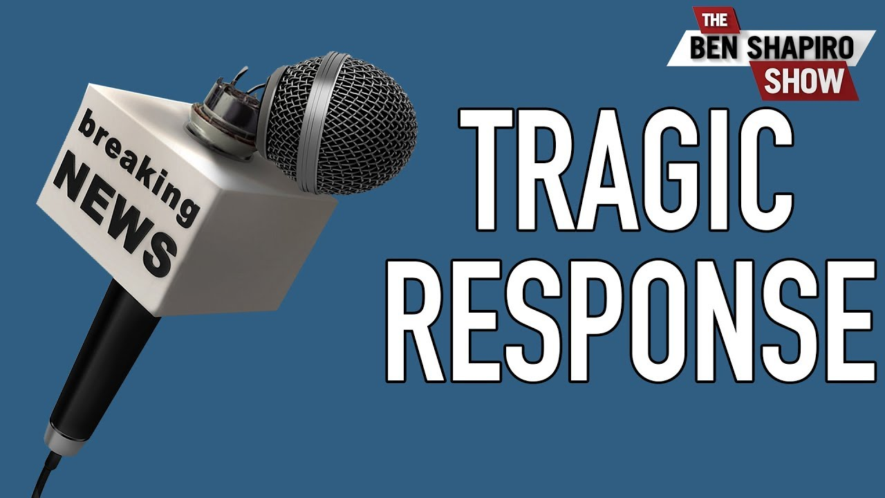 The Fully Insane Media Response To Tragedy