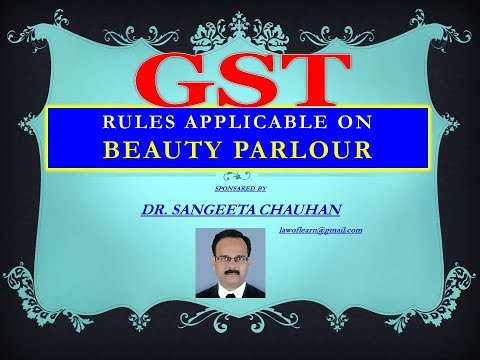 GST   RULES FOR BEAUTY PARLOUR