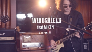WINDSHIELD feat. MIKEN - Try me (2017)