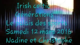 Irish Celtic - Générations - 12/03/16
