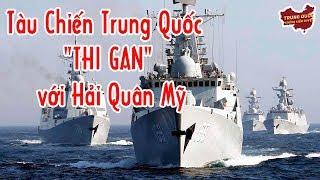 """Tàu Chiến Trung Quốc """"Thi Gan"""" với Hải Quân Mỹ   Trung Quốc Không Kiểm Duyệt"""