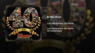 Watch Los Huracanes Del Norte El Rio Rojo video