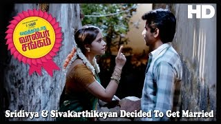 Varuthapadatha Valibar Sangam | Scenes | Sridivya & Sivakarthikeyan Decided To Get Married