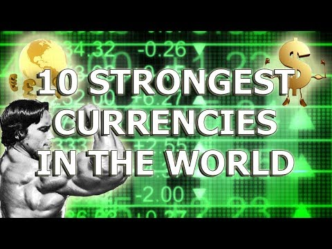 Top 10 Strongest Currencies In The World - Exchange Rates & More Information