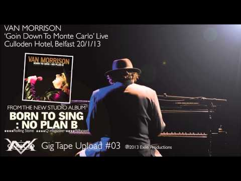 Van Morrison  Going Down To Monte Carlo,  in concert