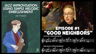 "Ep. 1 Good Neighbors"" - Mike Titlebaum's Jazz Improvisation Using Simple Melodic Embellishment"