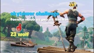 Fortnite noob vs. Pro vs. Hacker skytower challenge
