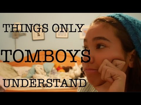 THINGS ONLY TOMBOYS UNDERSTAND | just tomboy things