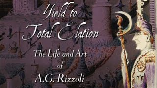 Yield to Total Elation: The Life and Art of A.G. Rizzoli