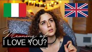 Meaning of I LOVE YOU (Italian VS English) | doyouknowellie