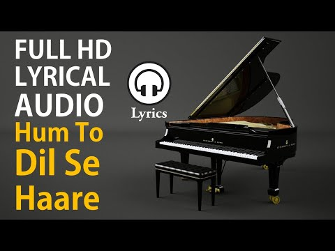 Hare Hare L Hum To Dil Se Haare Lyrical Song L Lyrics