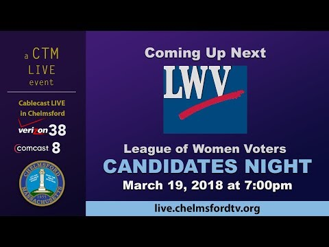 Chelmsford LWV Candidates Night Mar. 19, 2018