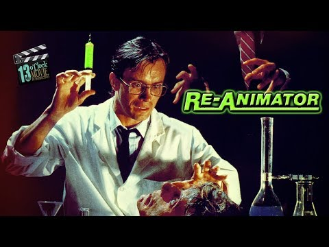 13 O'Clock Movie Retrospective: Re-Animator