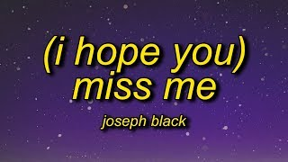 Joseph Black - (i hope you) miss me (Lyrics)