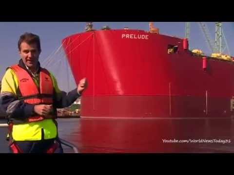 Prelude Close up look at world's largest ever vessel