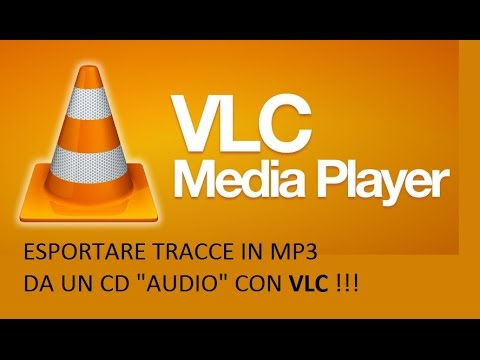 "VLC  (ESPORTARE DA UN CD AUDIO TRACCE IN MP3 ) ""4"""