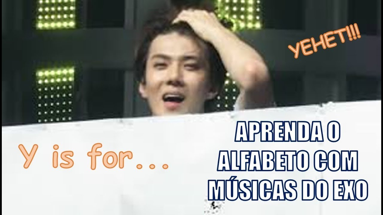 LEARN THE ALPHABET WITH EXO SONGS