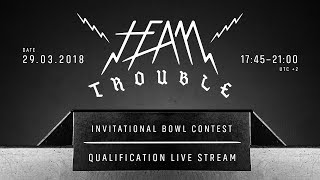 Team Trouble 2018 LAAX - Qualifications Livestream