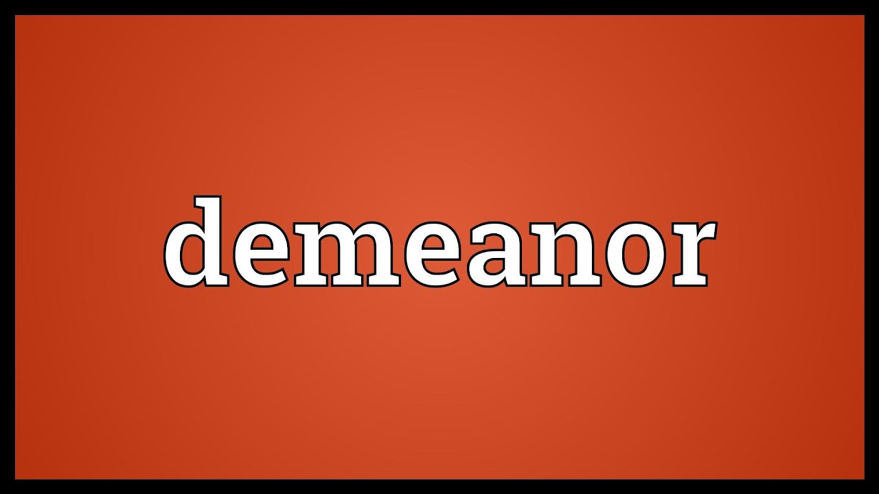 Demeanor Meaning