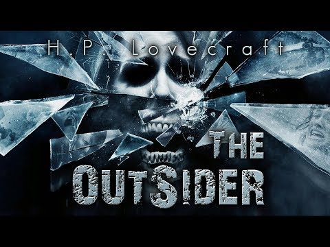 """""""The Outsider"""" by H.P. Lovecraft 