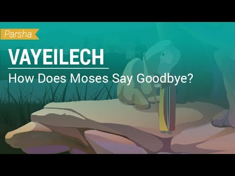 Parshat Vayeilech: How Does Moses Say Goodbye?