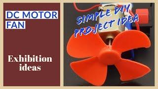 DC MOTOR FAN | SIMPLE EXHIBITION IDEAS FOR KIDS| SIMPLE DIY PROJECT