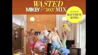 Tiesto ft. Matthew Koma - Wasted (Mikey P