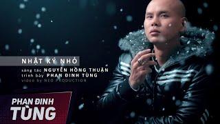 Nhật Kí Nhỏ  | Phan Đinh Tùng | Official MV