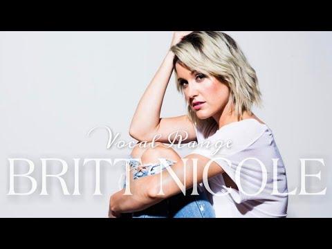 Britt Nicole Full Vocal Range: B2 - G5 - Eb6 (Bb6)