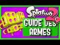 GUIDE DES ARMES - SPLATOON 2
