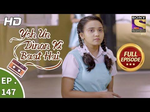 Yeh Un Dinon Ki Baat Hai - Ep 147 - Full Episode - 28th March, 2018