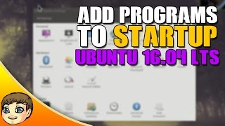 How to add programs to startup in Ubuntu 16.04 // Ubuntu 16.04 Tips