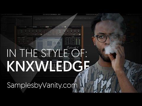 KNXWLEDGE Tutorial: In The Style Of Vol.6  - Knxwledge + Sample Pack (Mastering Creative Workflow)