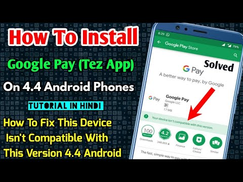 How To Fix Your Device Isn't Compatible With  This Version (Hindi) | 4.4 Android Me Google Pay (Tez)