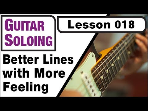 GUITAR SOLOING 018: Better Lines with More Feeling