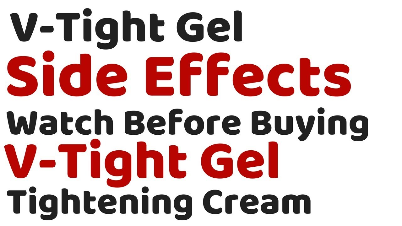 V Tight Gel Side Effects Watch Before Buying V Tight Gel Tightening Cream Youtube