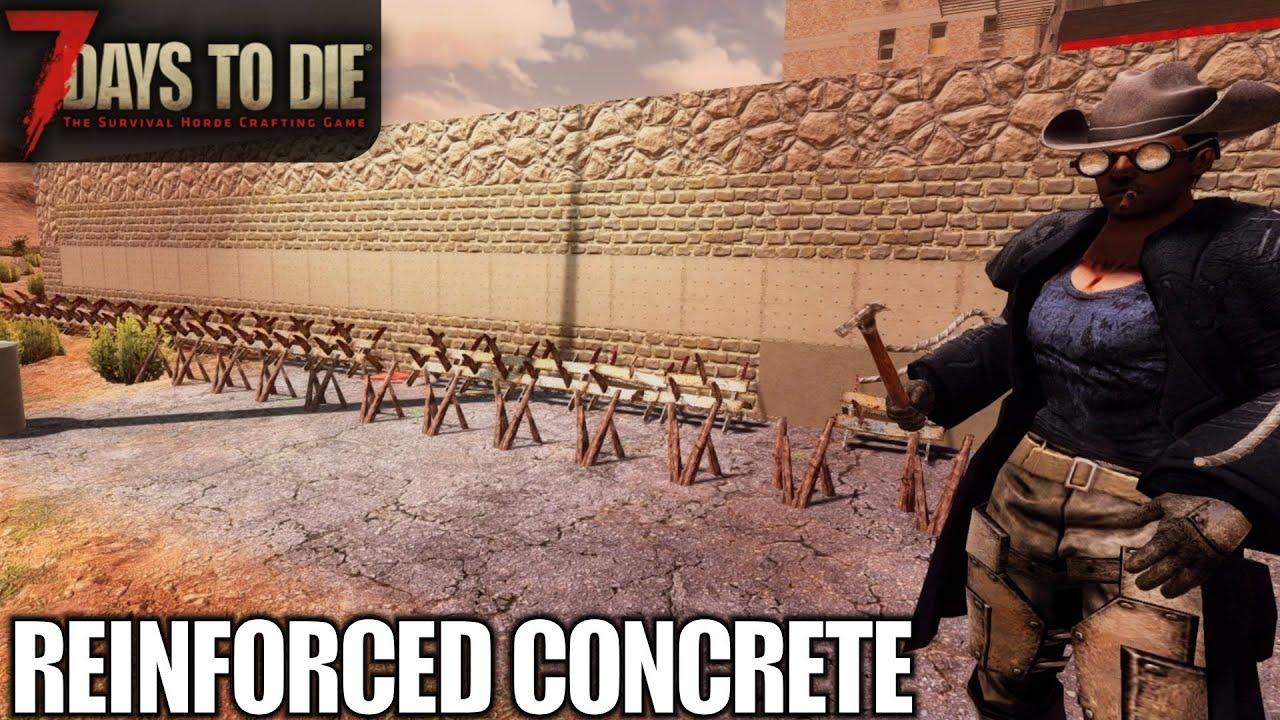 Reinforced Concrete Upgrades 7 Days To Die Alpha 18 Gameplay