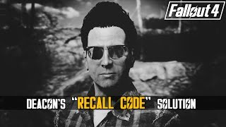 "Fallout 4 - Deacon's Recall Code ""Bug / Glitch"" Solution"